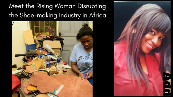 Meet the Rising Woman Disrupting the Shoe-making Industry in Africa – Michelle Ekure