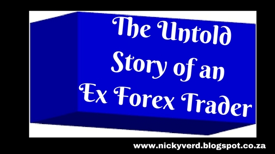 The Untold Story of an Ex Forex Trader
