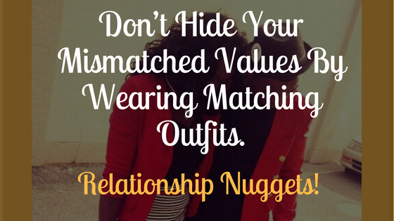 Wearing Matching Outfits Won't Fix Your Mismatched Values. Relationship Nuggets