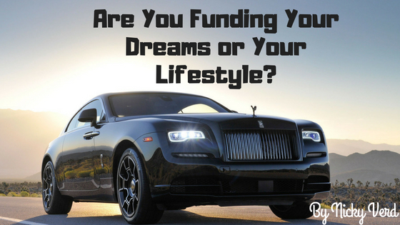 Are You Funding Your Dreams or Your Lifestyle?