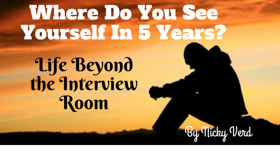Where Do You See Yourself In 5 Years? Life Beyond the Interview Room