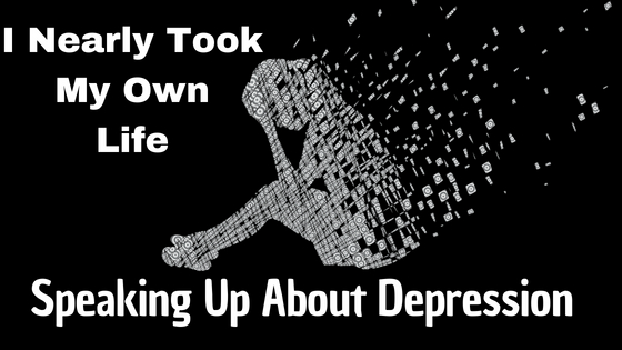 I Nearly Took My Own Life. Speaking Up About Depression