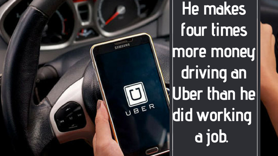 He Makes Four Times More Money Driving an Uber than he did Working a Job