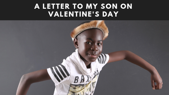 A Letter to My Son on Valentine's Day  😍😍