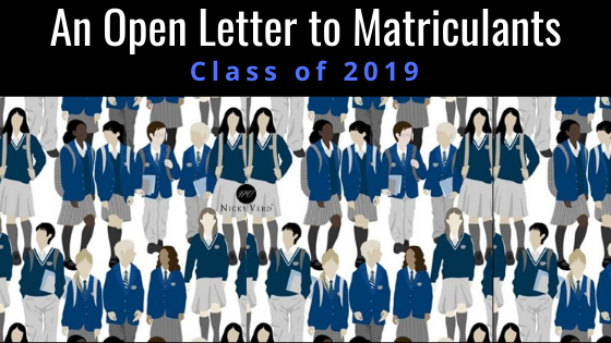 An Open Letter to Matriculants and Parents. Class of 2019