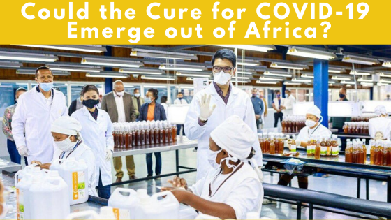 Could the Cure for COVID-19 Emerge out of Africa?